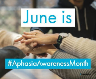 It's Aphasia Awareness Month! Be Sure to #ShareYourVoice
