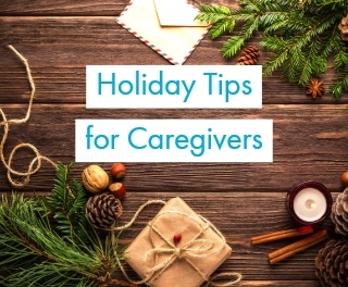 More Holiday Tips...for Caregivers