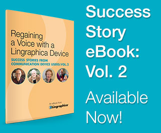 Success Stories from Communication Device Users: Vol. 2